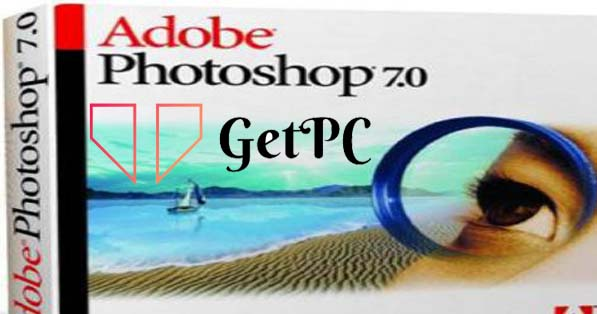 Adobe Photoshop 7.0 Free Download 2021 For PC